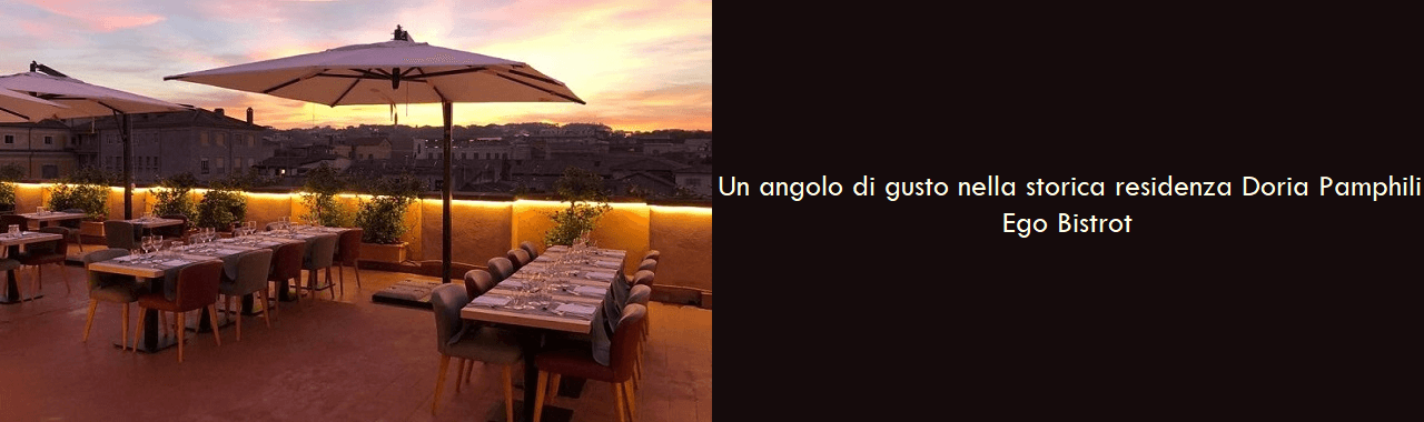 Un angolo di gusto nella storica dimora dei Doria Pamphili: Ego Bistrot