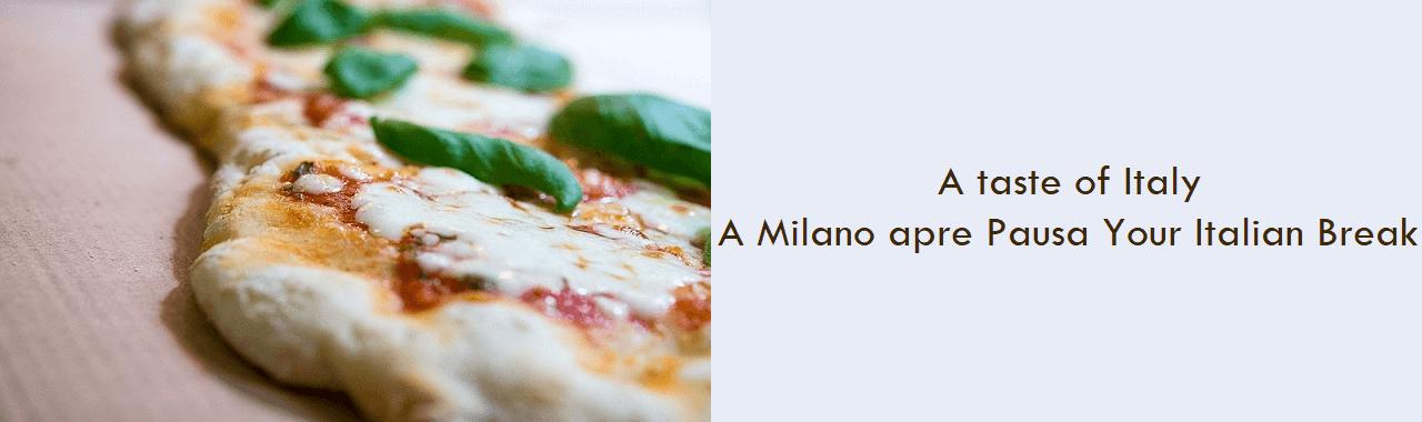 A taste of Italy: a Milano apre Pausa Your Italian Break