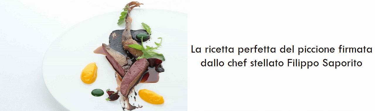 La ricetta perfetta del piccione firmata dallo chef stellato Filippo Saporito