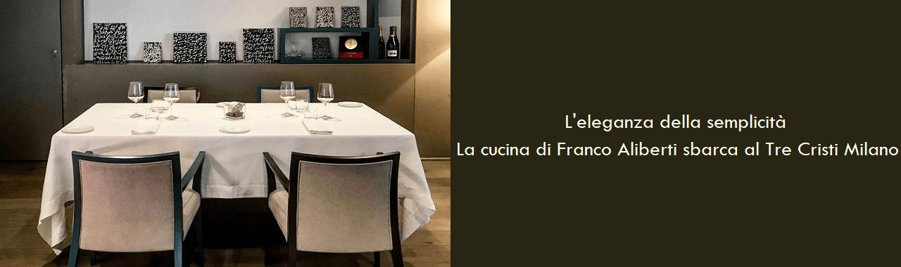L'eleganza della semplicità: la cucina di Franco Aliberti sbarca al Tre Cristi Milano