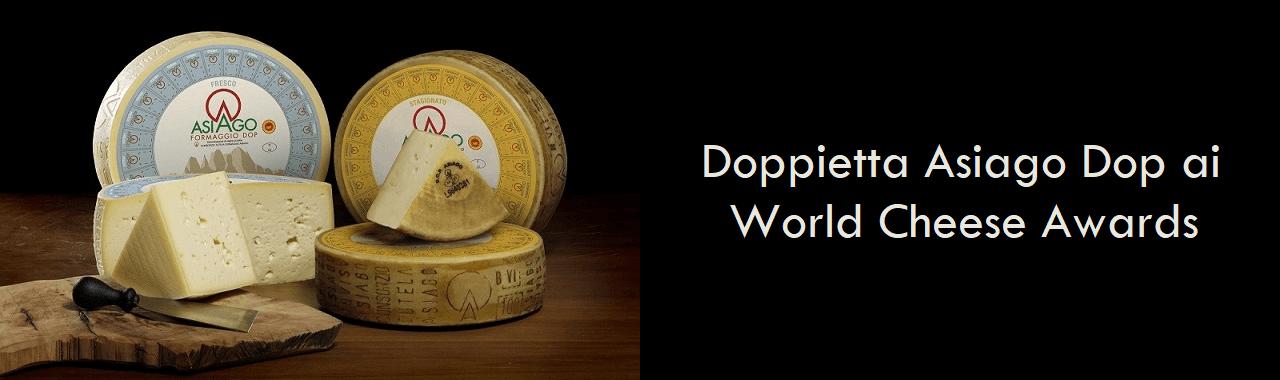 Doppietta Asiago DOP ai World Cheese Awards