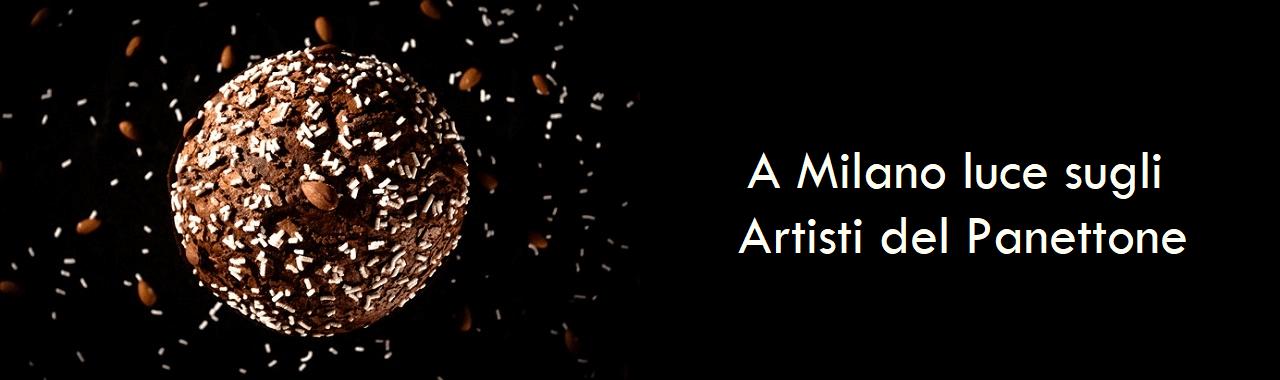 A Milano luce sugli Artisti del Panettone