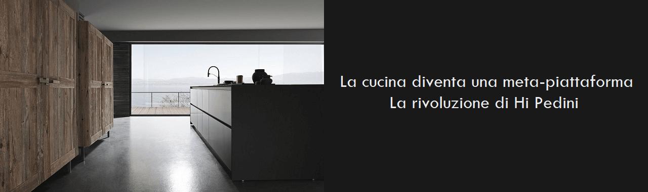 La cucina diventa una meta-piattaforma: la rivoluzione di Hi Pedini
