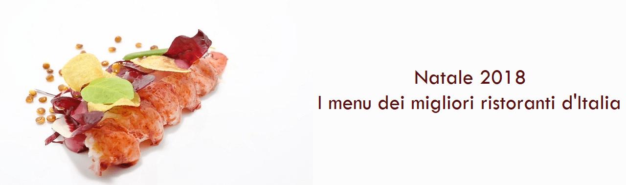 Natale 2018: i menu dei migliori ristoranti d'Italia