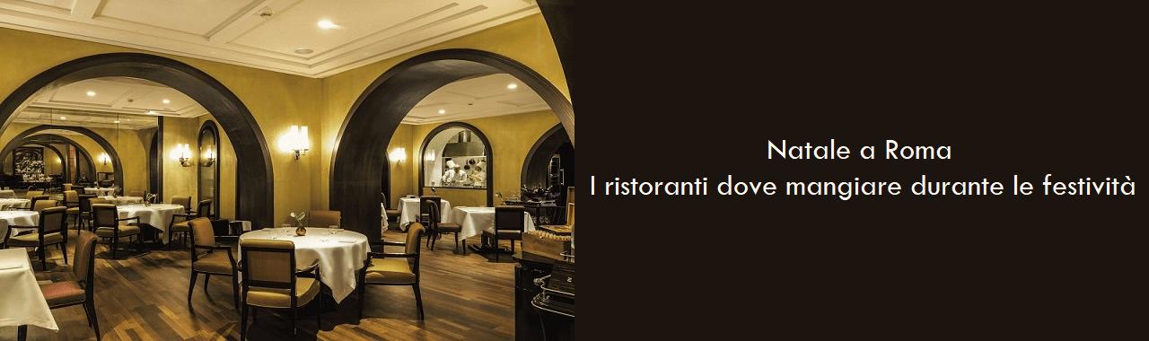 Natale a Roma: i ristoranti dove mangiare durante le festività