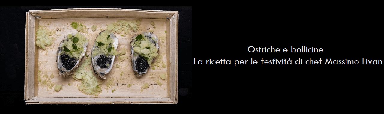 Ostriche e bollicine: la ricetta per le festività di chef Massimo Livan