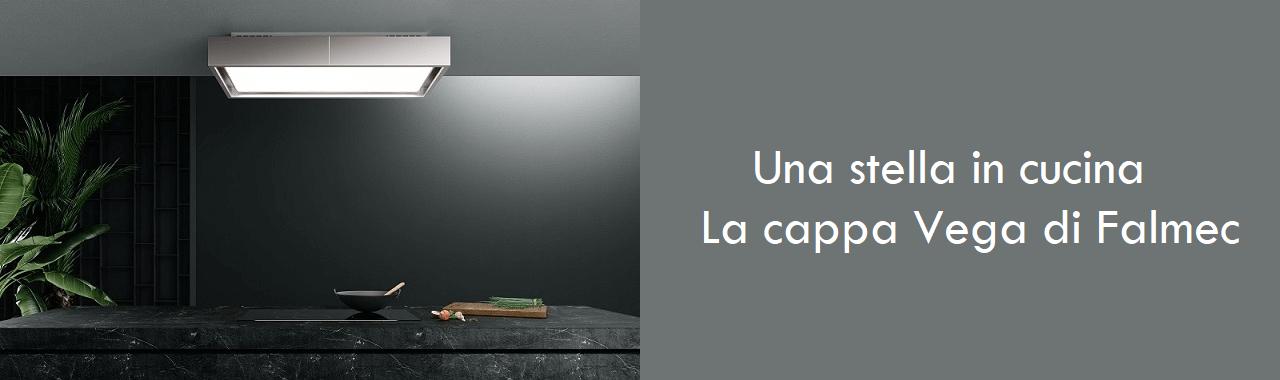 Una stella in cucina: la cappa Vega di Falmec Cucine d\'Italia