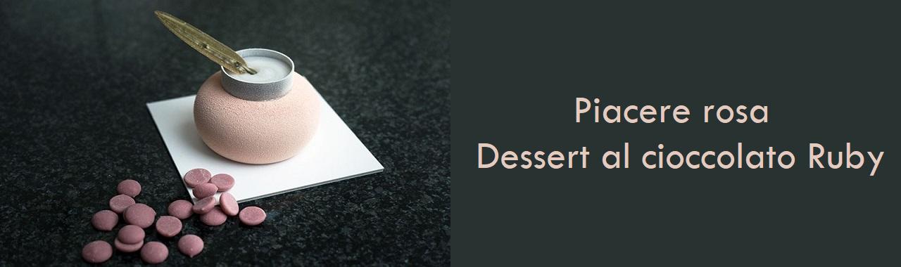 Piacere rosa: dessert al cioccolato Ruby