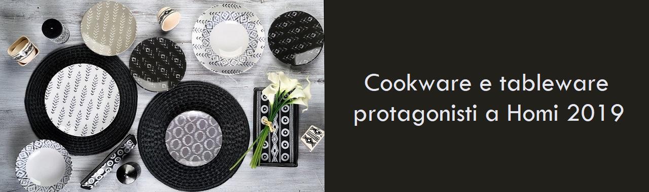 Cookware e tableware protagonisti a Homi 2019