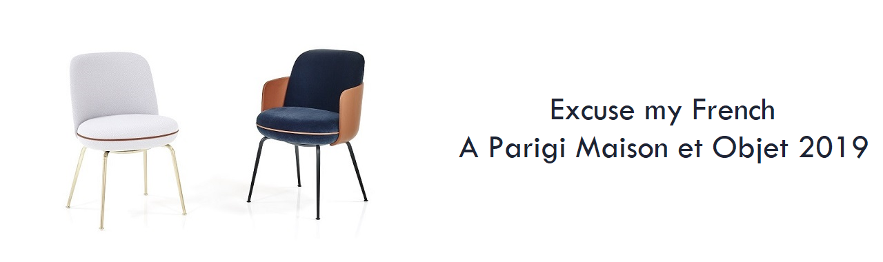 Excuse my French: a Parigi Maison et Objet 2019