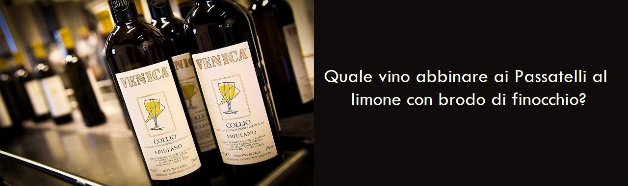 Quale vino abbinare ai Passatelli al limone con brodo di finocchio?