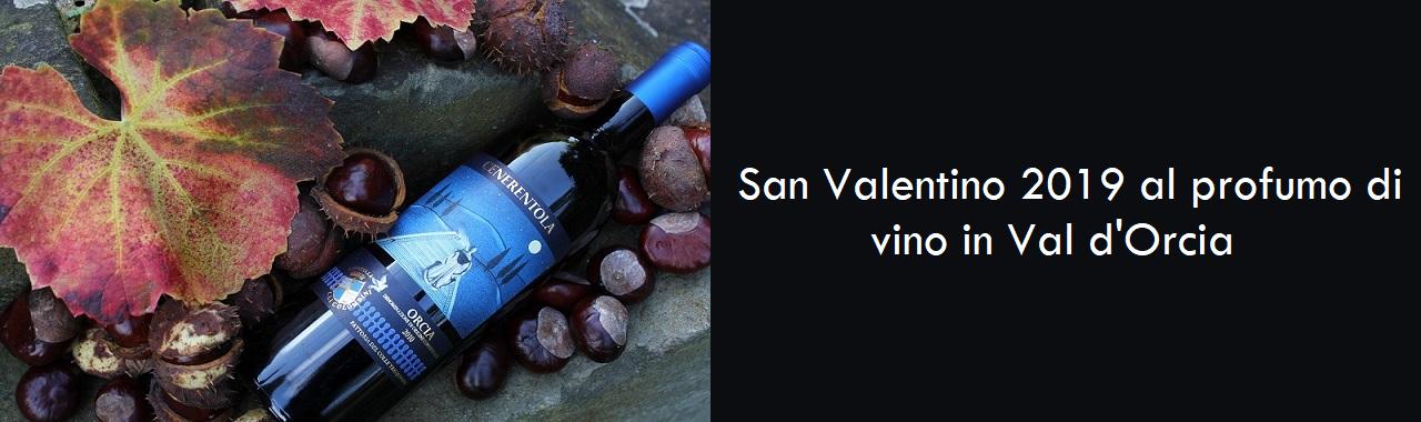 San Valentino 2019 al profumo di vino in Val d'Orcia