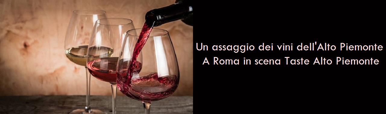 Un assaggio dei vini dell'Alto Piemonte: a Roma in scena Taste Alto Piemonte