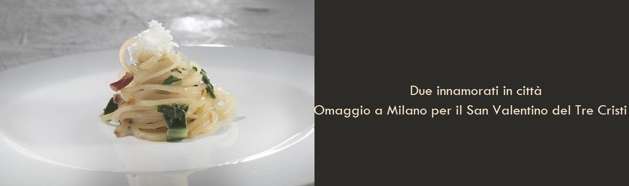 Due innamorati in città: menù ai sapori di Milano per il San Valentino del Tre Cristi