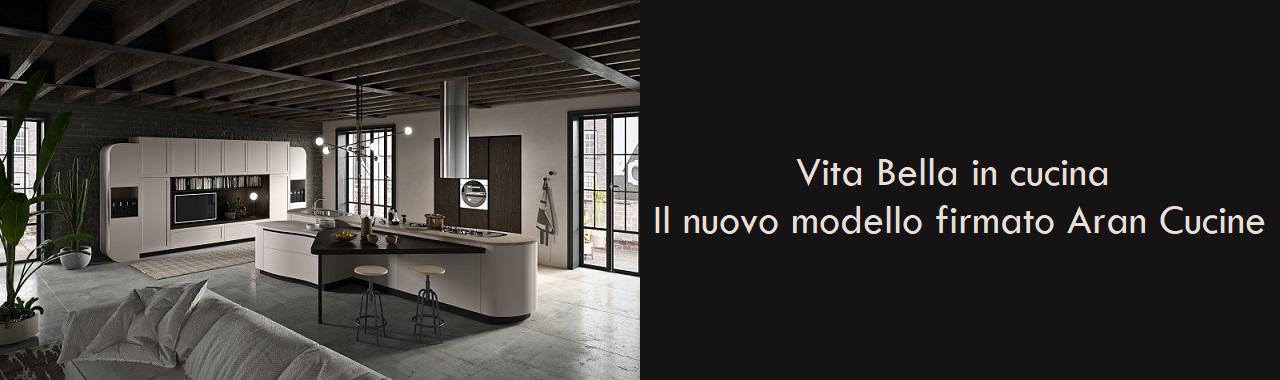 Vita Bella in cucina: il nuovo modello firmato Aran Cucine