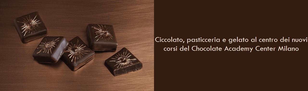 Cioccolato, pasticceria e gelato al centro dei nuovi corsi del Chocolate Academy Center Milano