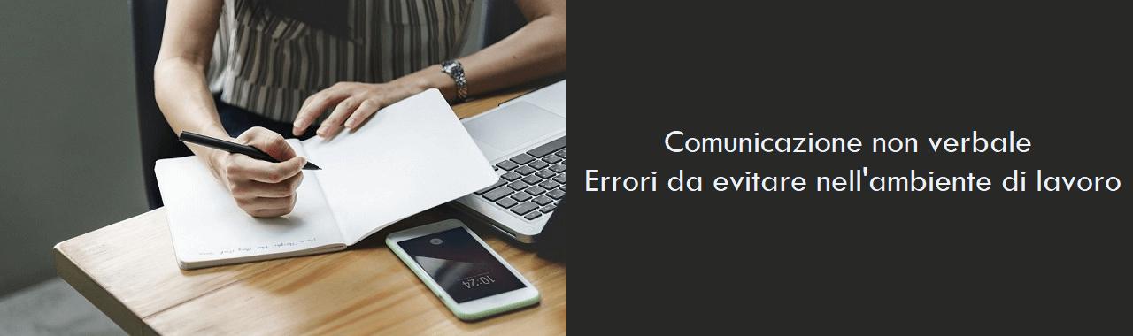 Comunicazione non verbale: gli errori da evitare nell'ambiente di lavoro