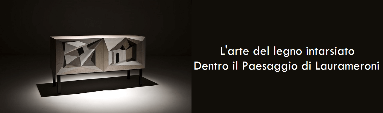 L'arte del legno intarsiato: Dentro il Paesaggio di Laurameroni