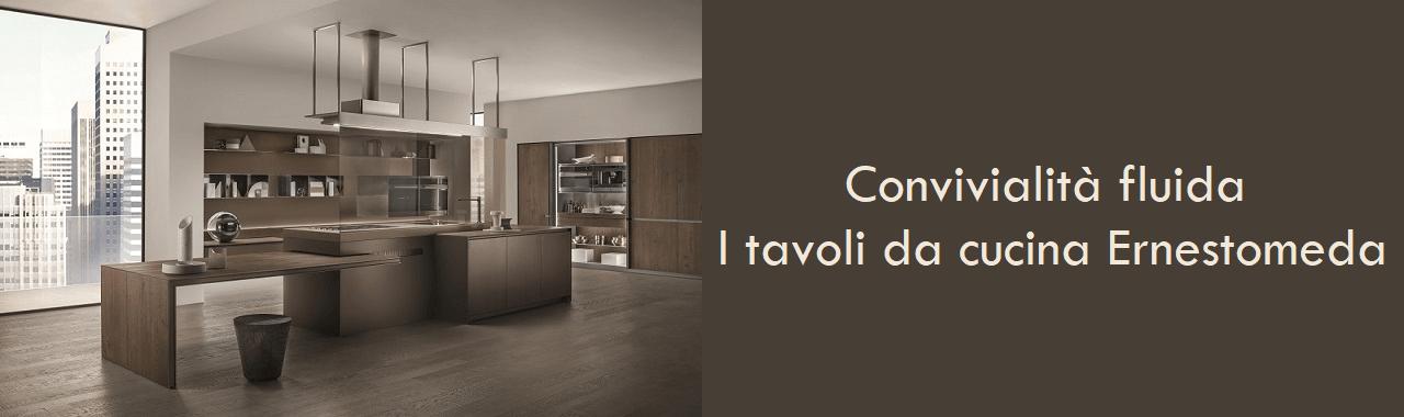 Convivialità fluida: i tavoli da cucina di Ernestomeda Cucine d\'Italia