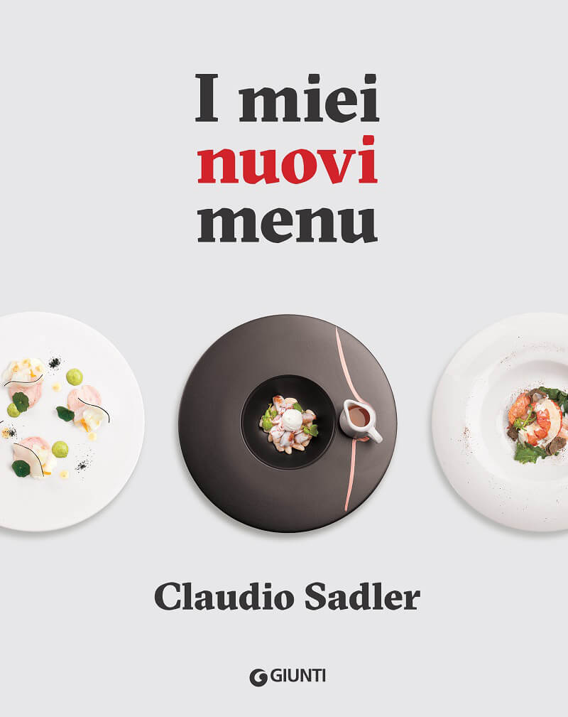 Libri food da regalare Claudio Sadler I Miei Nuovi Menu